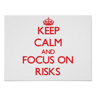 Keep Calm and focus on Risks Poster