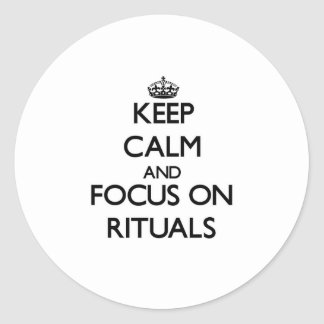 Keep Calm and focus on Rituals Sticker