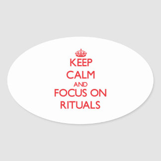 Keep Calm and focus on Rituals Oval Stickers