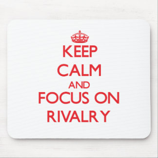 Keep Calm and focus on Rivalry Mousepad