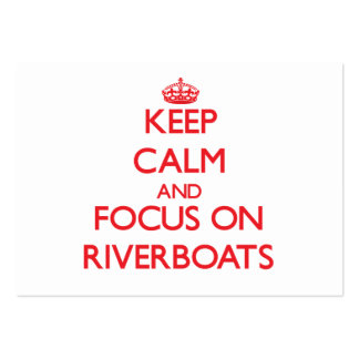 Keep Calm and focus on Riverboats Business Card