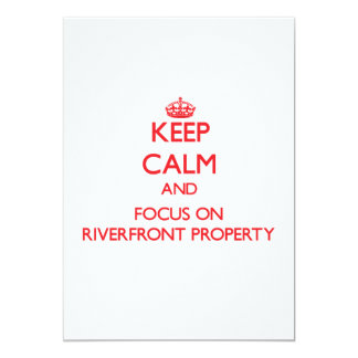 Keep Calm and focus on Riverfront Property 5x7 Paper Invitation Card