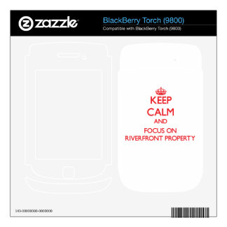Keep Calm and focus on Riverfront Property Skin For BlackBerry
