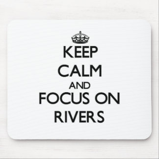 Keep Calm and focus on Rivers Mouse Pad