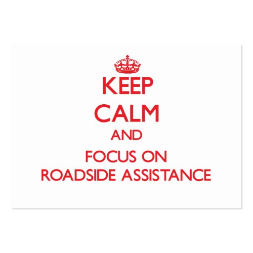 Keep Calm and focus on Roadside Assistance Business Card Templates