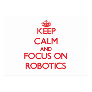 Keep Calm and focus on Robotics Large Business Cards (Pack Of 100)