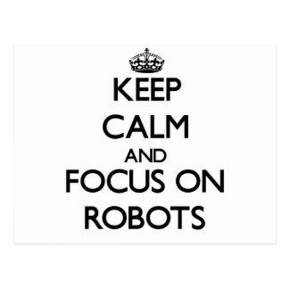 Keep calm and focus on Robots Postcard