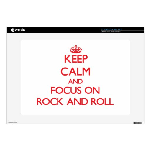 Keep Calm and focus on Rock And Roll Skins For Laptops