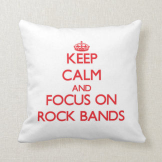 Keep Calm and focus on Rock Bands Pillow
