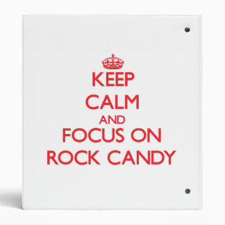 Keep Calm and focus on Rock Candy Binder