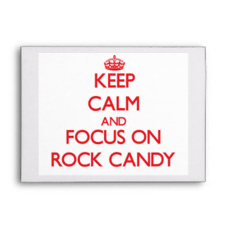 Keep Calm and focus on Rock Candy Envelopes