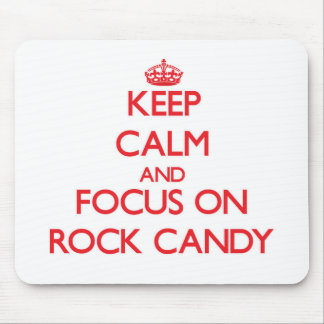 Keep Calm and focus on Rock Candy Mouse Pads