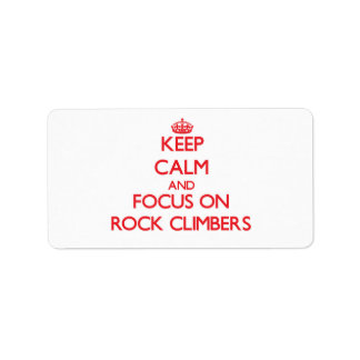 Keep Calm and focus on Rock Climbers Address Label