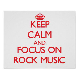 Keep Calm and focus on Rock Music Poster