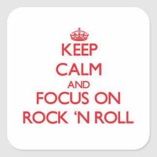 Keep Calm and focus on Rock 'N Roll Square Sticker