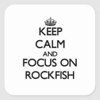 Keep Calm and focus on Rockfish Square Stickers