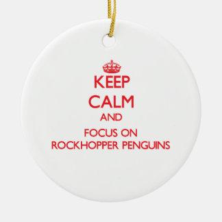 Keep calm and focus on Rockhopper Penguins Ornaments
