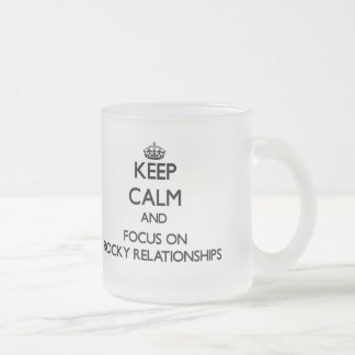 Keep Calm and focus on Rocky Relationships 10 Oz Frosted Glass Coffee Mug
