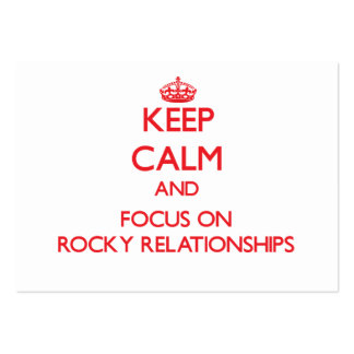 Keep Calm and focus on Rocky Relationships Business Cards