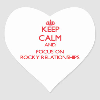 Keep Calm and focus on Rocky Relationships Heart Sticker