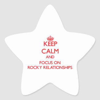 Keep Calm and focus on Rocky Relationships Stickers