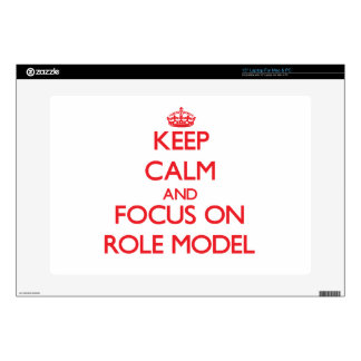 """Keep Calm and focus on Role Model Decals For 15"""" Laptops"""