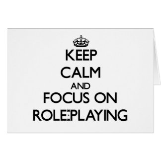 Keep Calm and focus on Role-Playing Cards