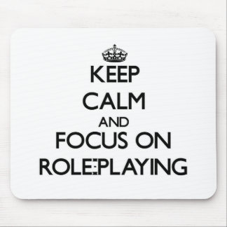 Keep Calm and focus on Role-Playing Mouse Pad