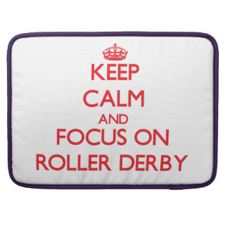 Keep calm and focus on Roller Derby Sleeve For MacBooks