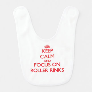 Keep Calm and focus on Roller Rinks Baby Bibs