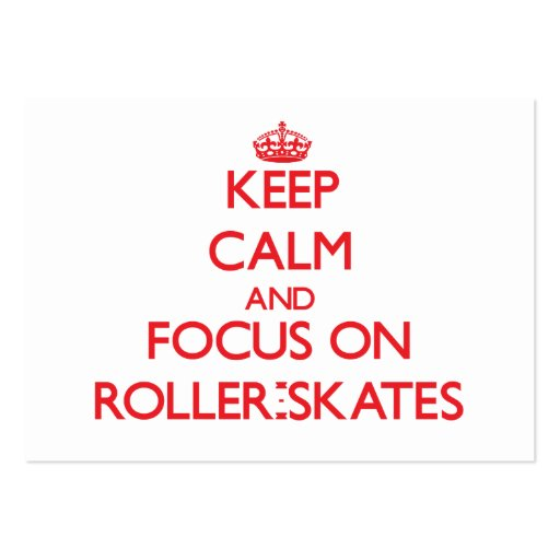 Keep Calm and focus on Roller-Skates Business Card Template