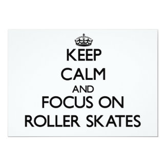 Keep Calm and focus on Roller Skates Personalized Invitation