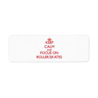 Keep Calm and focus on Roller-Skates Return Address Labels
