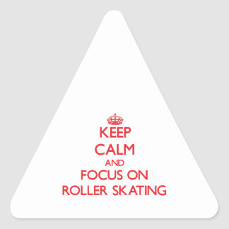 Keep calm and focus on Roller Skating Stickers