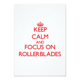 Keep Calm and focus on Rollerblades Personalized Invite