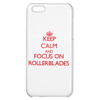 Keep Calm and focus on Rollerblades iPhone 5C Cover