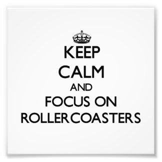 Keep Calm and focus on Rollercoasters Photo