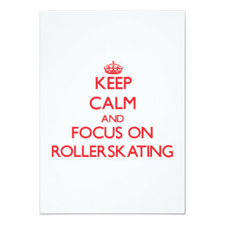 """Keep Calm and focus on Rollerskating 5"""" X 7"""" Invitation Card"""