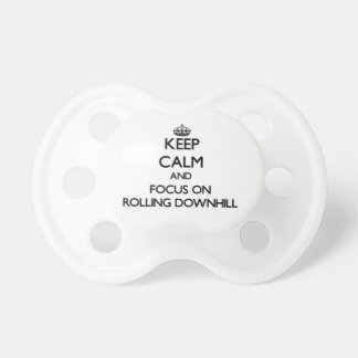 Keep Calm and focus on Rolling Downhill Baby Pacifiers