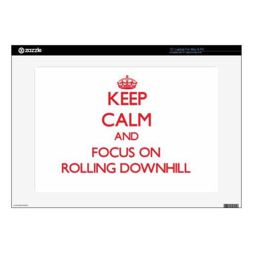 Keep Calm and focus on Rolling Downhill Laptop Skins