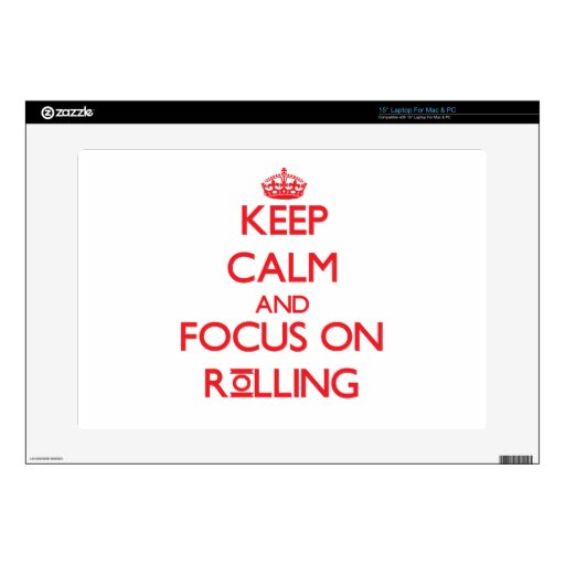 """Keep Calm and focus on Rolling Decal For 15"""" Laptop"""