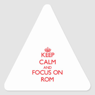 Keep Calm and focus on Rom Triangle Sticker
