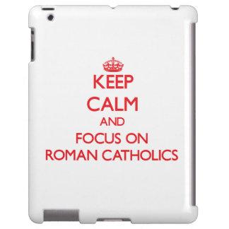 Keep Calm and focus on Roman Catholics