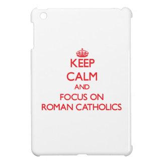 Keep Calm and focus on Roman Catholics Cover For The iPad Mini