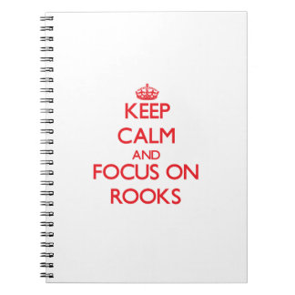 Keep Calm and focus on Rooks Spiral Note Book