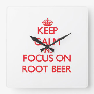 Keep Calm and focus on Root Beer Square Wall Clocks