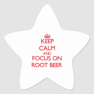 Keep Calm and focus on Root Beer Star Sticker