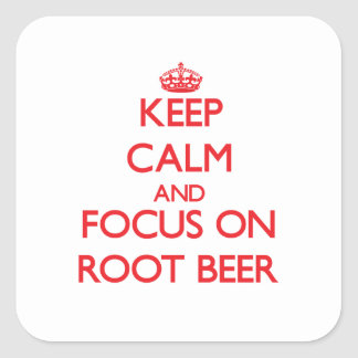 Keep Calm and focus on Root Beer Square Stickers