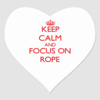 Keep Calm and focus on Rope Stickers