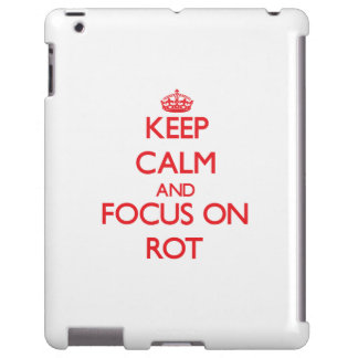 Keep Calm and focus on Rot